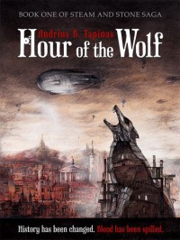 Hour of the Wolf (Steam and Stone Saga 1) - Andrius B. Tapinas