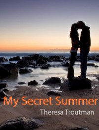 My Secret Summer - Theresa Troutman