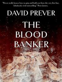 The Blood Banker - David Prever