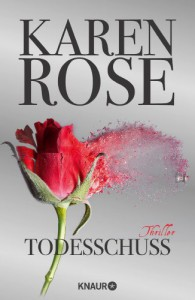 Todesschuss: Thriller - Karen Rose, Kerstin Winter