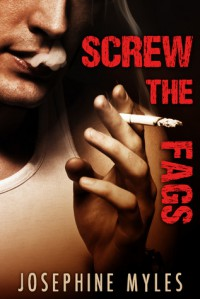 Screw the Fags (Screwing the System, #1.5) - Josephine Myles