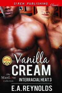 Vanilla Cream - E.A. Reynolds
