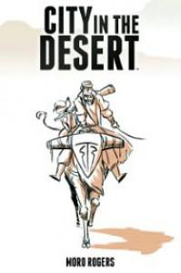 City in the Desert: The Monster Problem - Moro Rogers