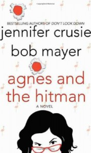 Agnes and the Hitman - Bob Mayer, Jennifer Crusie