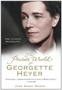 The Private World of Georgette Heyer - Jane Aiken Hodge