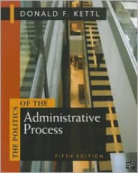 The Politics of the Administrative Process - Donald F Kettl,  James W. Fesler
