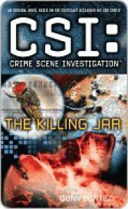 The Killing Jar (CSI: Crime Scene Investigation, #13) - Donn Cortez