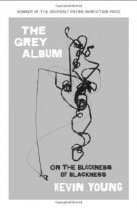 The Grey Album: Music, Shadows, Lies - Kevin Young