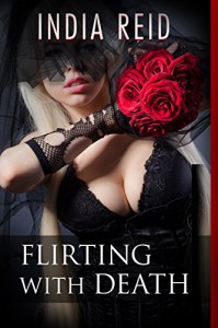 Flirting with Death - India Reid