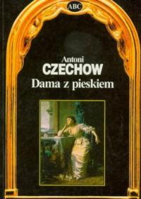 Dama z pieskiem - Antoni Czechow