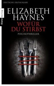 Wofür du stirbst: Psychothriller - Elizabeth Haynes