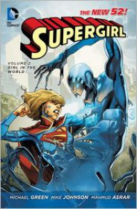 Supergirl Vol. 2: Girl in the World (The New 52) - Michael Green,  Mike Johnson,  Mahmud Asrar (Illustrator)