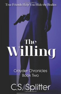 The Willing (The Crayder Chronicles, Book 2) - C. S. Splitter