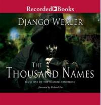 The Thousand Names  - Django Wexler, Richard Poe