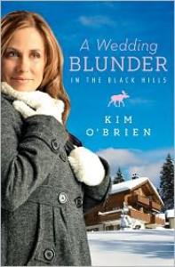 A Wedding Blunder in the Black Hills - Kim O'Brien