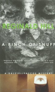 A Pinch of Snuff (Dalziel & Pascoe, Book 5): A Dalziel and Pascoe Novel - Reginald Hill