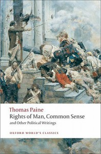 Rights of Man, Common Sense and Other Political Writings (Oxford World's Classics) - Thomas Paine, Mark Philp