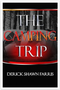 The Camping Trip - Derick Shawn Farris, Altoria Houney, Unik Solutions