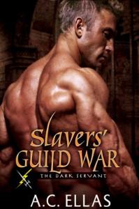 Slavers' Guild War (The Dark Servant) - A.C. Ellas