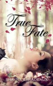 True Fate - Shayna Varadeaux