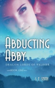 Abducting Abby (Dragon Lords of Valdier: Book 1) - S. E.  Smith