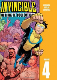 Invincible: Ultimate Collection, Volume 4 - Robert Kirkman, Ryan Ottley, Bill Crabtree