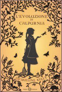L'evoluzione di Calpurnia - Jacqueline Kelly, Luisa Agnese Dalla Fontana