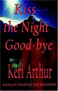 Kiss The Night Goodbye - Keri Arthur