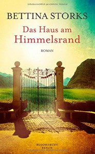 Das Haus am Himmelsrand: Roman - Bettina Storks