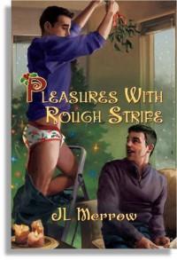 Pleasures with Rough Strife - J.L. Merrow