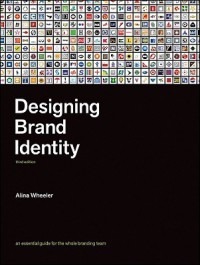 Designing Brand Identity: An Essential Guide for the Whole Branding Team - Alina Wheeler