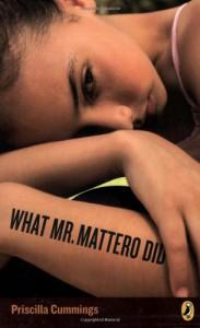 What Mr. Mattero Did - Priscilla Cummings