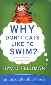 Why Don't Cats Like to Swim?: An Imponderables Book - David Feldman