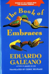 The Book of Embraces - Eduardo Galeano, Cedric Belfrage, Mark Schafer