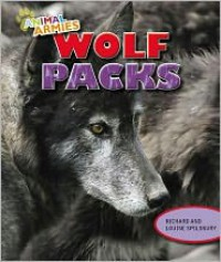 Wolf Packs - Richard Spilsbury, Louise Spilsbury