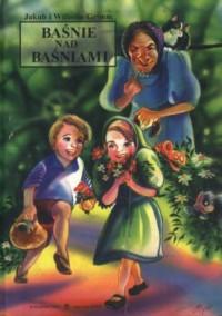 Baśnie nad baśniami - Jacob Grimm, Wilhelm Grimm