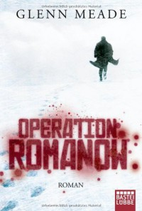 Operation Romanov - Glenn Meade, Karin Meddekis