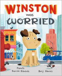 Winston Was Worried - Pamela Duncan Edwards, Benji Davis