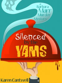 Silenced by the Yams - Karen Cantwell