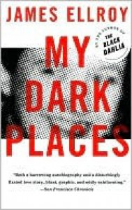 My Dark Places - James Ellroy