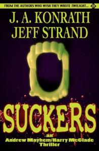 Suckers - 'Jack Kilborn',  'J.A. Konrath',  'Jeff Strand'