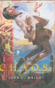Titans of Chaos - John C. Wright