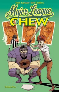 Chew, Vol. 5: Major League - John Layman, Rob Guillory
