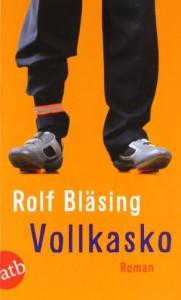 Vollkasko: Roman - Rolf Bläsing