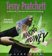 Making Money (Discworld, #36) - Terry Pratchett, Stephen Briggs
