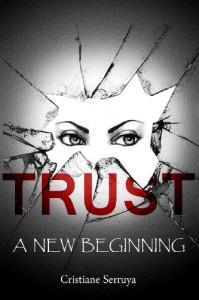 Trust: A New Beginning: 1 - Cristiane Serruya