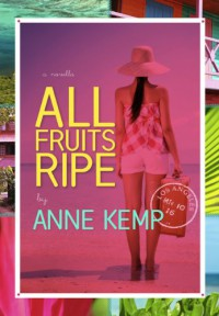 All Fruits Ripe - Anne Kemp