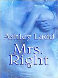 Mrs. Right - Ashley Ladd