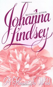 A Heart So Wild - Johanna Lindsey