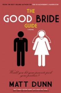 The Good Bride Guide - Matt Dunn
